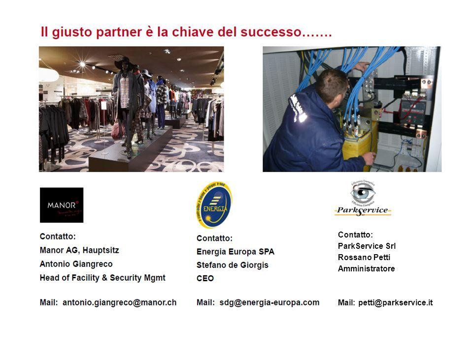 Contatto: ParkService Srl Rossano Petti Amministratore Mail: petti@parkservice.it