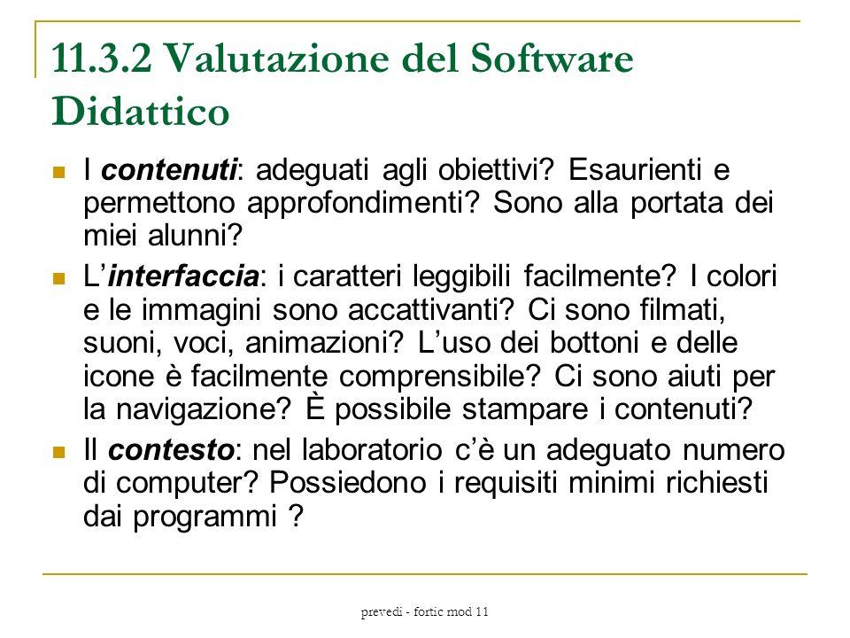 prevedi - fortic mod 11 11.3.2 Valutazione del Software Didattico I contenuti: adeguati agli obiettivi.