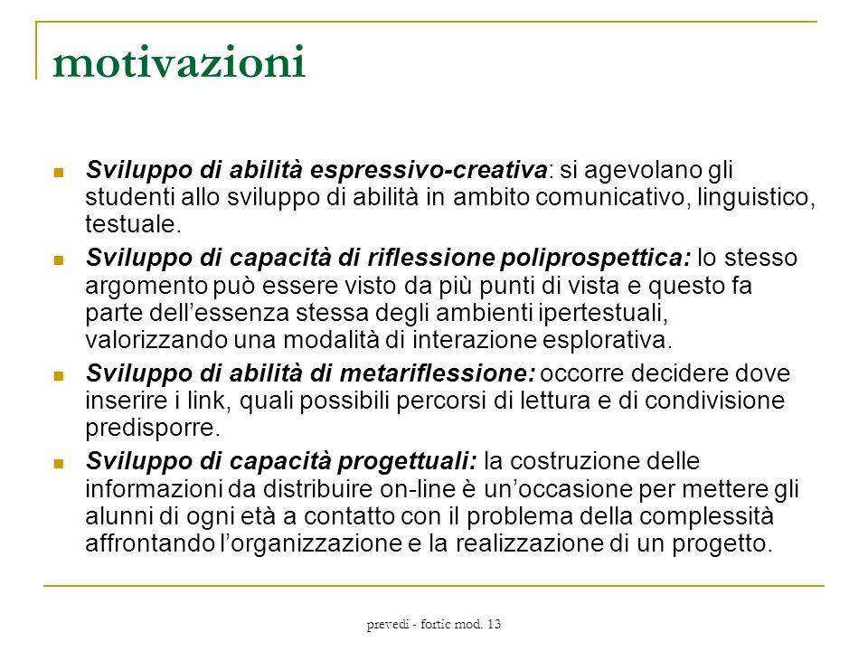 prevedi - fortic mod. 13 motivazioni Sviluppo di abilità espressivo-creativa: si agevolano gli studenti allo sviluppo di abilità in ambito comunicativ
