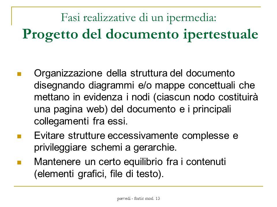 prevedi - fortic mod. 13 Fasi realizzative di un ipermedia: Progetto del documento ipertestuale Organizzazione della struttura del documento disegnand