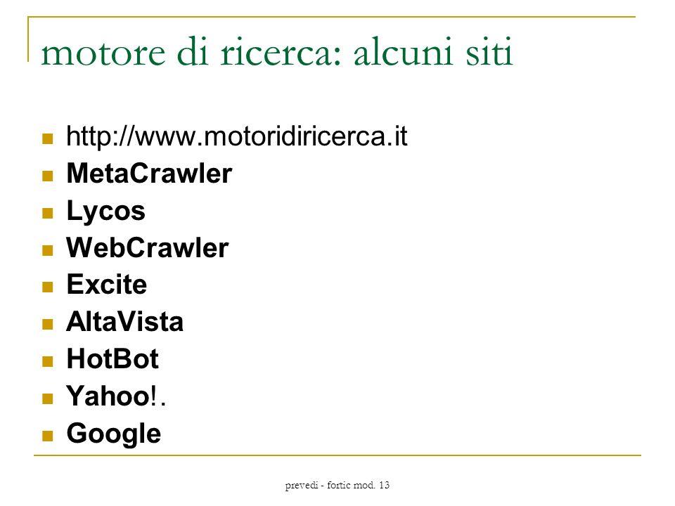 prevedi - fortic mod. 13 motore di ricerca: alcuni siti http://www.motoridiricerca.it MetaCrawler Lycos WebCrawler Excite AltaVista HotBot Yahoo!. Goo