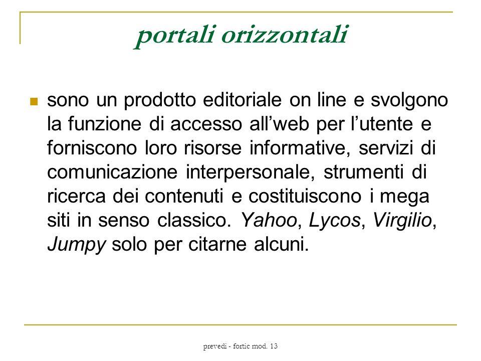 prevedi - fortic mod. 13 portali orizzontali sono un prodotto editoriale on line e svolgono la funzione di accesso allweb per lutente e forniscono lor