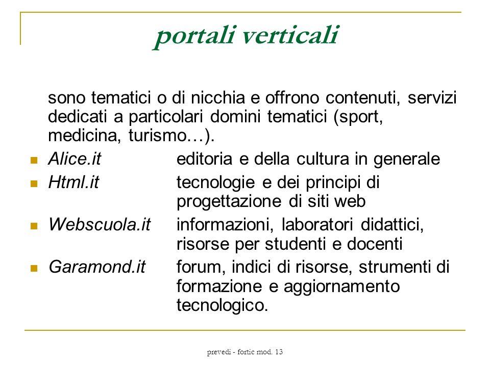 prevedi - fortic mod. 13 portali verticali sono tematici o di nicchia e offrono contenuti, servizi dedicati a particolari domini tematici (sport, medi