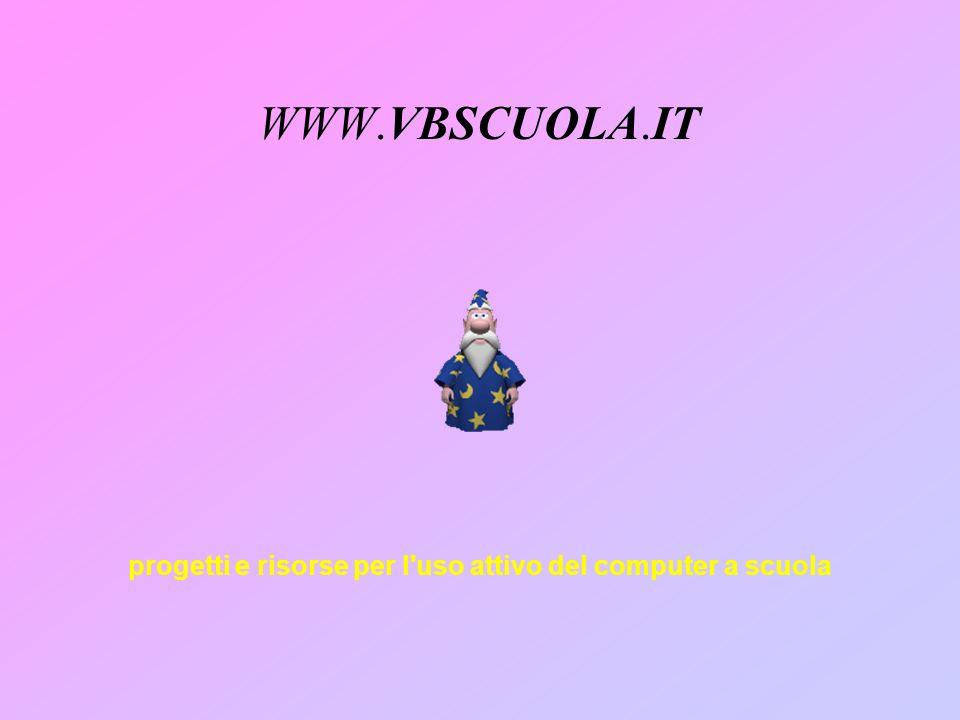 WWW.VBSCUOLA.IT progetti e risorse per l'uso attivo del computer a scuola