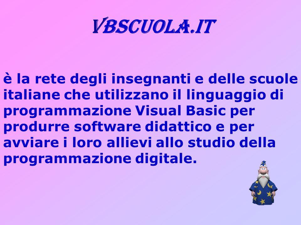vbscuola.it è la rete degli insegnanti e delle scuole italiane che utilizzano il linguaggio di programmazione Visual Basic per produrre software didat