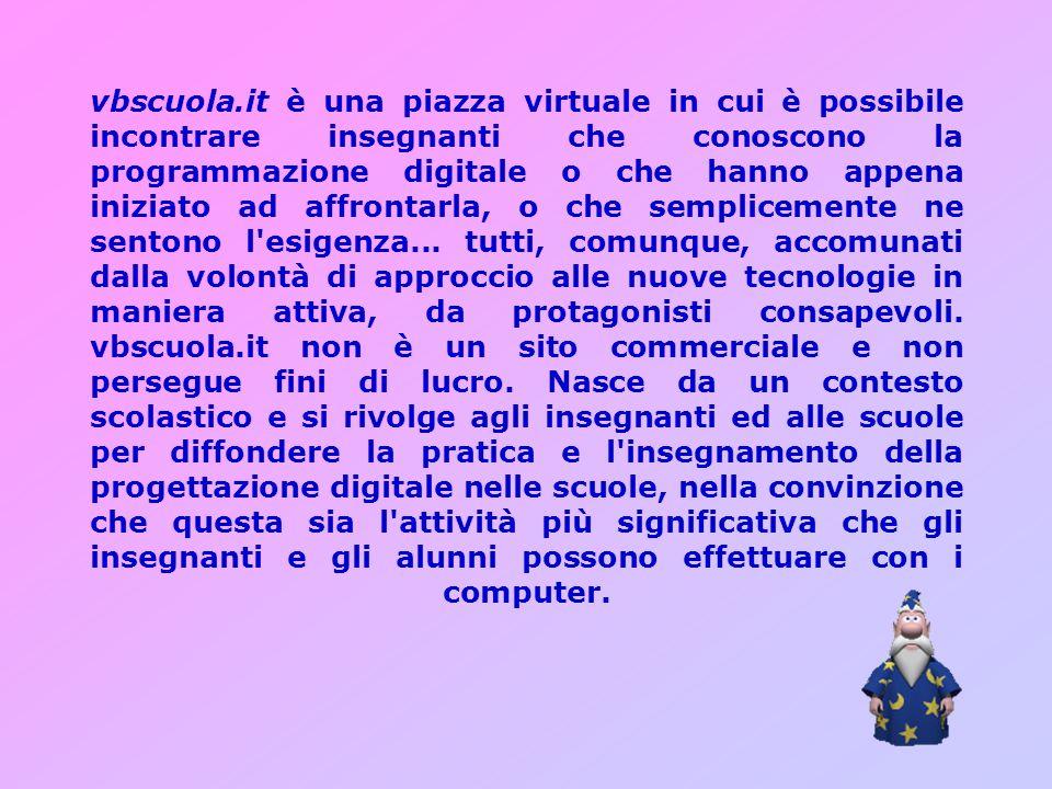 vbscuola.it è una piazza virtuale in cui è possibile incontrare insegnanti che conoscono la programmazione digitale o che hanno appena iniziato ad aff
