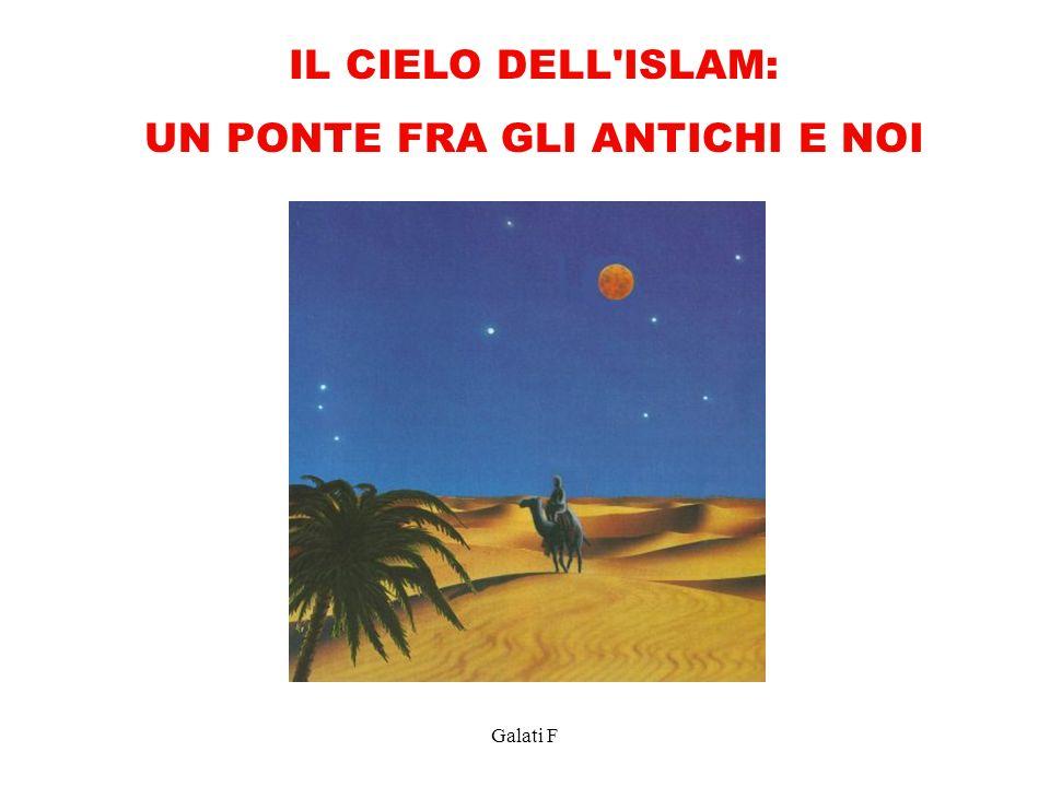 Galati F IL CIELO DELL'ISLAM: UN PONTE FRA GLI ANTICHI E NOI