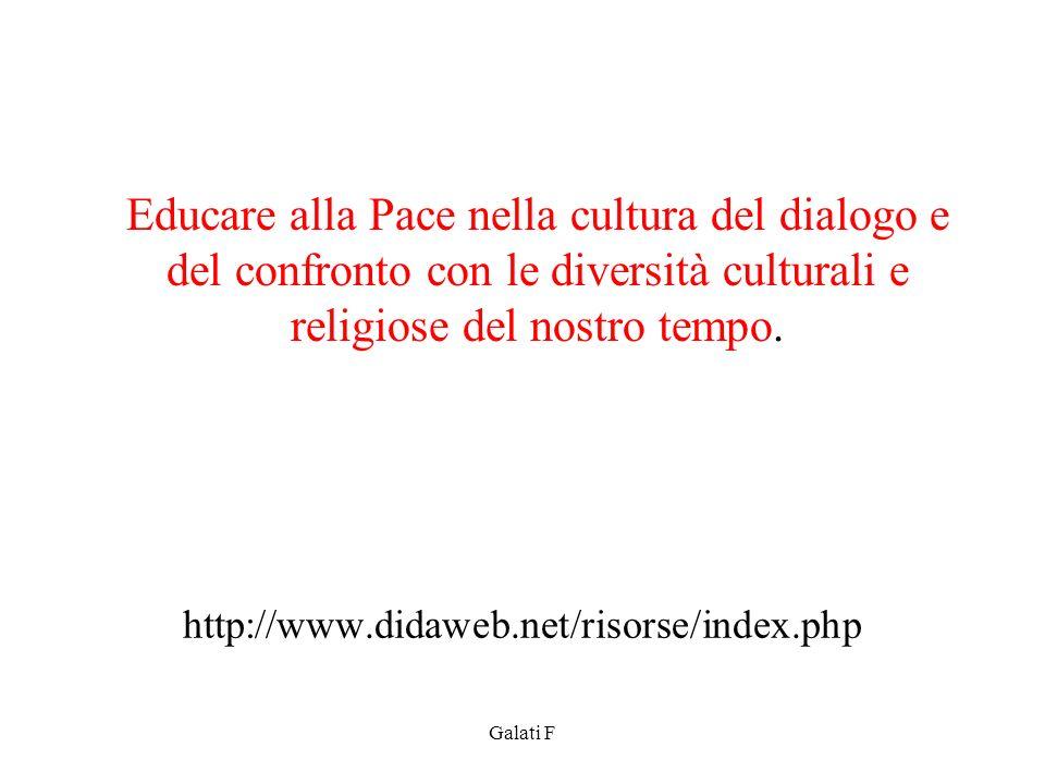 http://www.didaweb.net/risorse/index.php Educare alla Pace nella cultura del dialogo e del confronto con le diversità culturali e religiose del nostro
