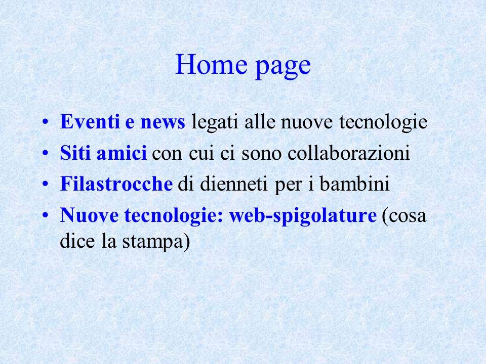 Home page Eventi e news legati alle nuove tecnologie Siti amici con cui ci sono collaborazioni Filastrocche di dienneti per i bambini Nuove tecnologie: web-spigolature (cosa dice la stampa)