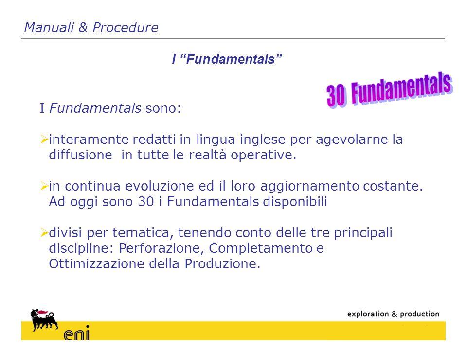 I Fundamentals Manuali & Procedure I Fundamentals sono: interamente redatti in lingua inglese per agevolarne la diffusione in tutte le realtà operative.