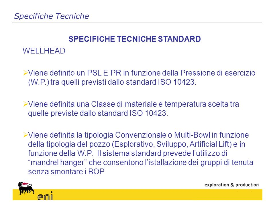 SPECIFICHE TECNICHE STANDARD WELLHEAD Viene definito un PSL E PR in funzione della Pressione di esercizio (W.P.) tra quelli previsti dallo standard ISO 10423.
