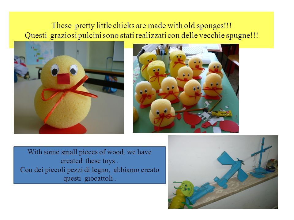 These pretty little chicks are made with old sponges!!.