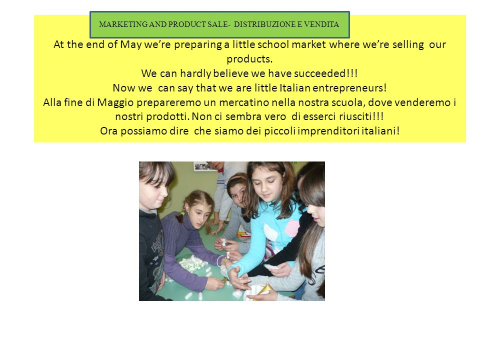 At the end of May were preparing a little school market where were selling our products.