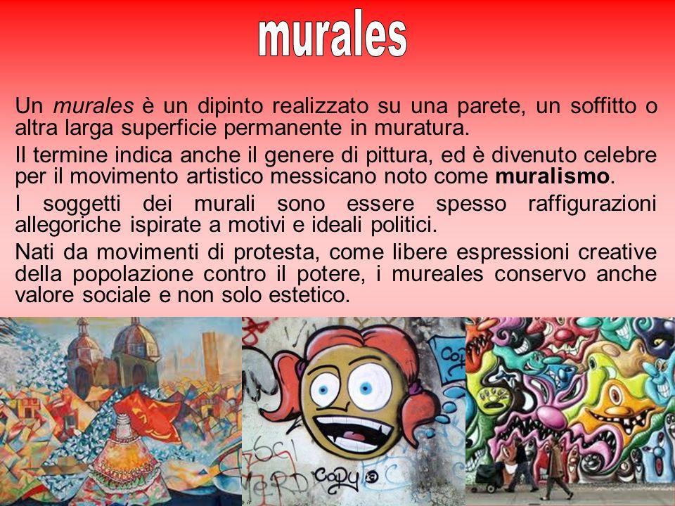 Un murales è un dipinto realizzato su una parete, un soffitto o altra larga superficie permanente in muratura. Il termine indica anche il genere di pi