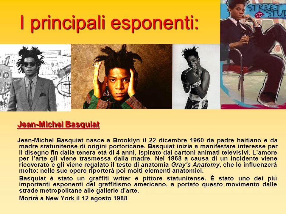 I principali esponenti: Jean-Michel Basquiat Jean-Michel Basquiat Jean-Michel Basquiat nasce a Brooklyn il 22 dicembre 1960 da padre haitiano e da mad