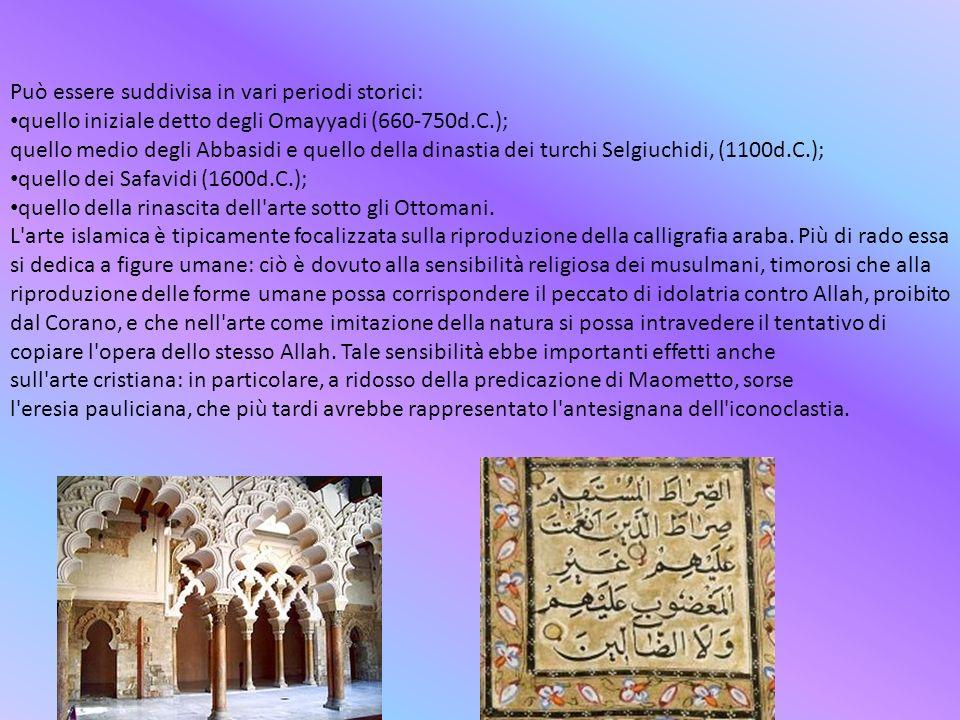 L arte islamica è essenzialmente l arte del bello, oltre ad essere un mezzo di culto.