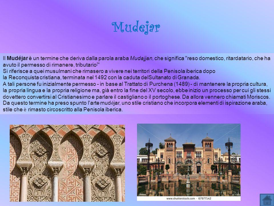 Il Mudéjar è un termine che deriva dalla parola araba Mudajjan, che significa
