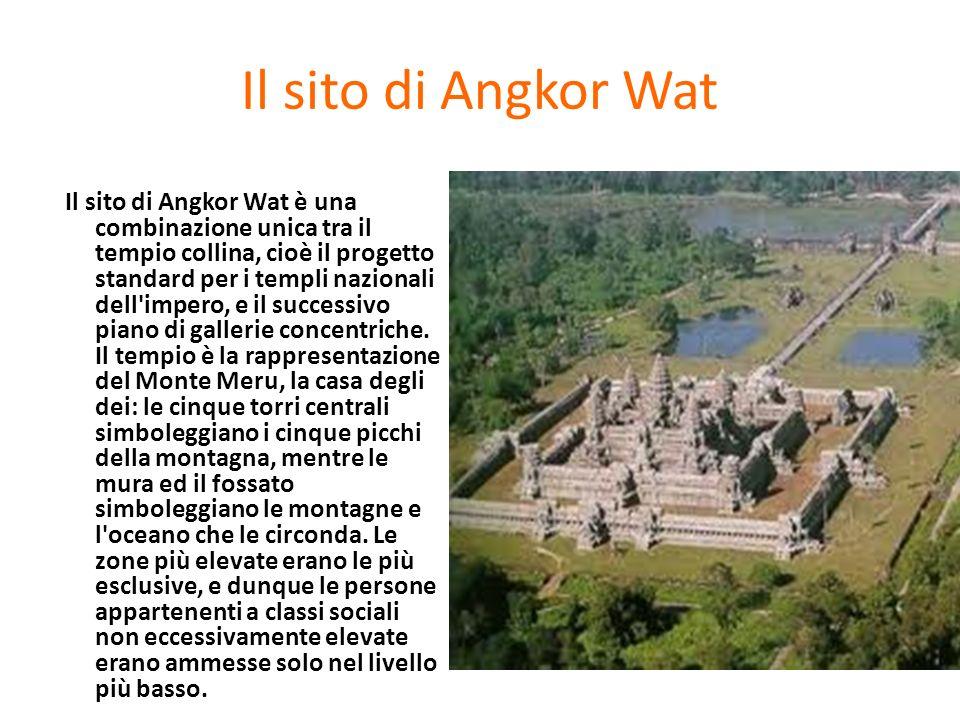 Il sito di Angkor Wat Il sito di Angkor Wat è una combinazione unica tra il tempio collina, cioè il progetto standard per i templi nazionali dell'impe