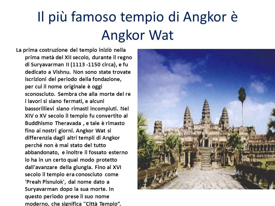 Il più famoso tempio di Angkor è Angkor Wat La prima costruzione del tempio iniziò nella prima metà del XII secolo, durante il regno di Suryavarman II