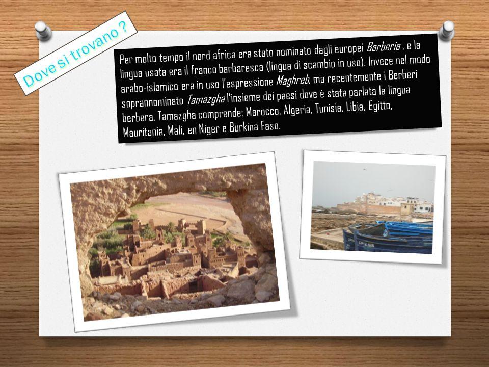 Per molto tempo il nord africa era stato nominato dagli europei Barberia, e la lingua usata era il franco barbaresca (lingua di scambio in uso).