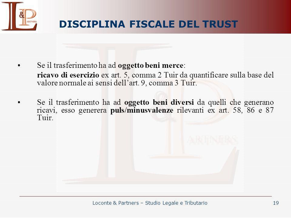 DISCIPLINA FISCALE DEL TRUST Se il trasferimento ha ad oggetto beni merce: ricavo di esercizio ex art. 5, comma 2 Tuir da quantificare sulla base del