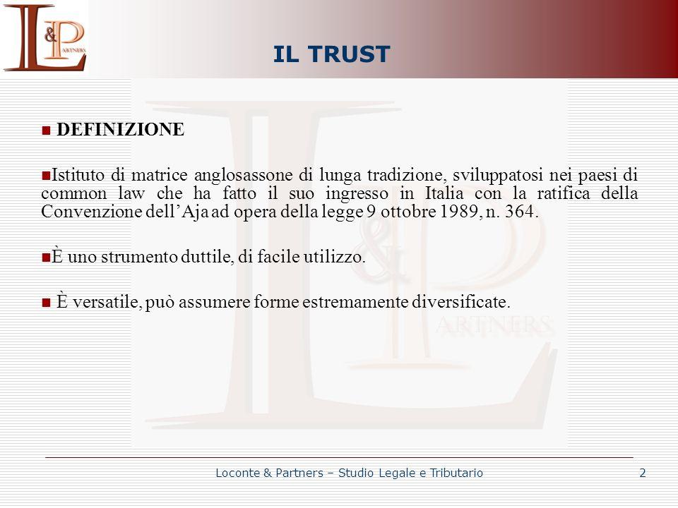 IL TRUST DEFINIZIONE Istituto di matrice anglosassone di lunga tradizione, sviluppatosi nei paesi di common law che ha fatto il suo ingresso in Italia
