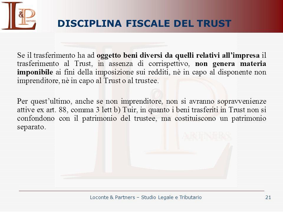 DISCIPLINA FISCALE DEL TRUST Se il trasferimento ha ad oggetto beni diversi da quelli relativi allimpresa il trasferimento al Trust, in assenza di cor