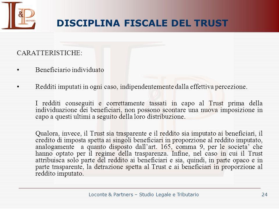 DISCIPLINA FISCALE DEL TRUST CARATTERISTICHE: Beneficiario individuato Redditi imputati in ogni caso, indipendentemente dalla effettiva percezione. I