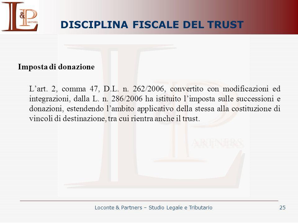 DISCIPLINA FISCALE DEL TRUST Imposta di donazione Lart. 2, comma 47, D.L. n. 262/2006, convertito con modificazioni ed integrazioni, dalla L. n. 286/2