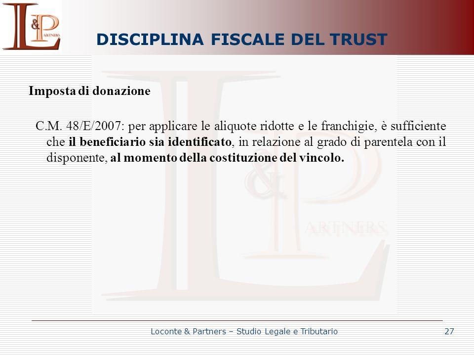 DISCIPLINA FISCALE DEL TRUST Imposta di donazione C.M. 48/E/2007: per applicare le aliquote ridotte e le franchigie, è sufficiente che il beneficiario