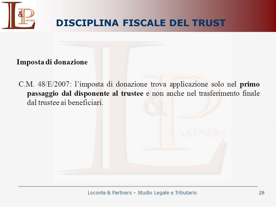 DISCIPLINA FISCALE DEL TRUST Imposta di donazione C.M. 48/E/2007: limposta di donazione trova applicazione solo nel primo passaggio dal disponente al