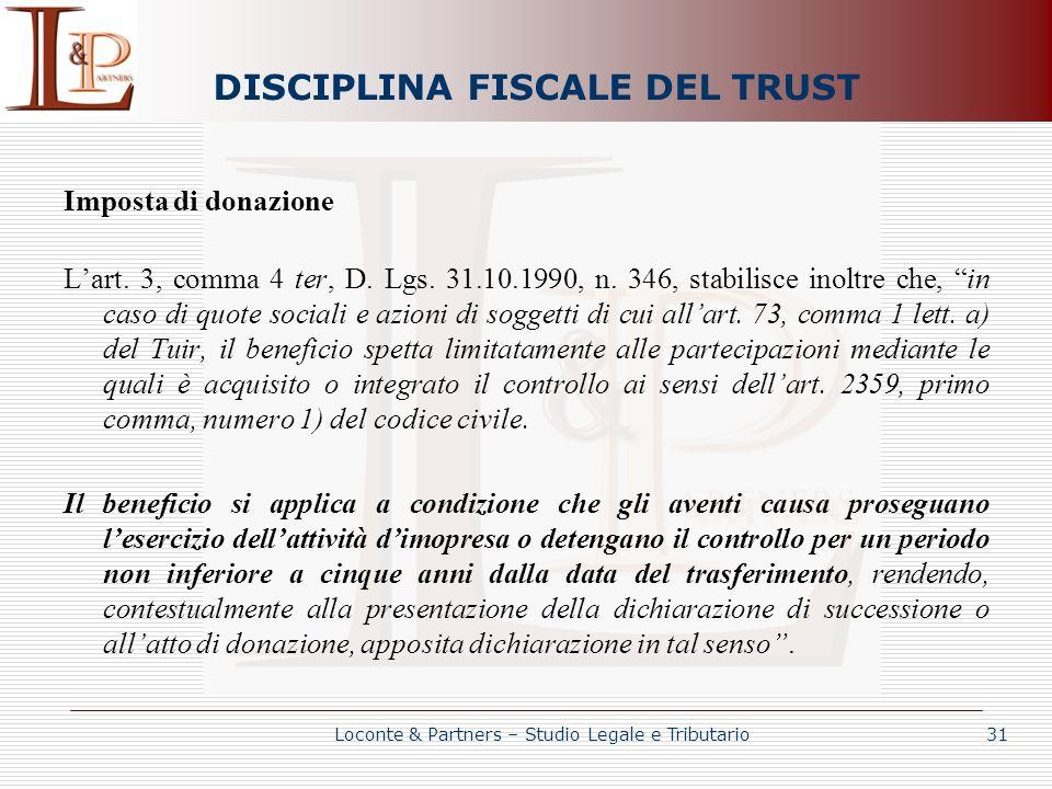 DISCIPLINA FISCALE DEL TRUST Imposta di donazione Lart. 3, comma 4 ter, D. Lgs. 31.10.1990, n. 346, stabilisce inoltre che, in caso di quote sociali e