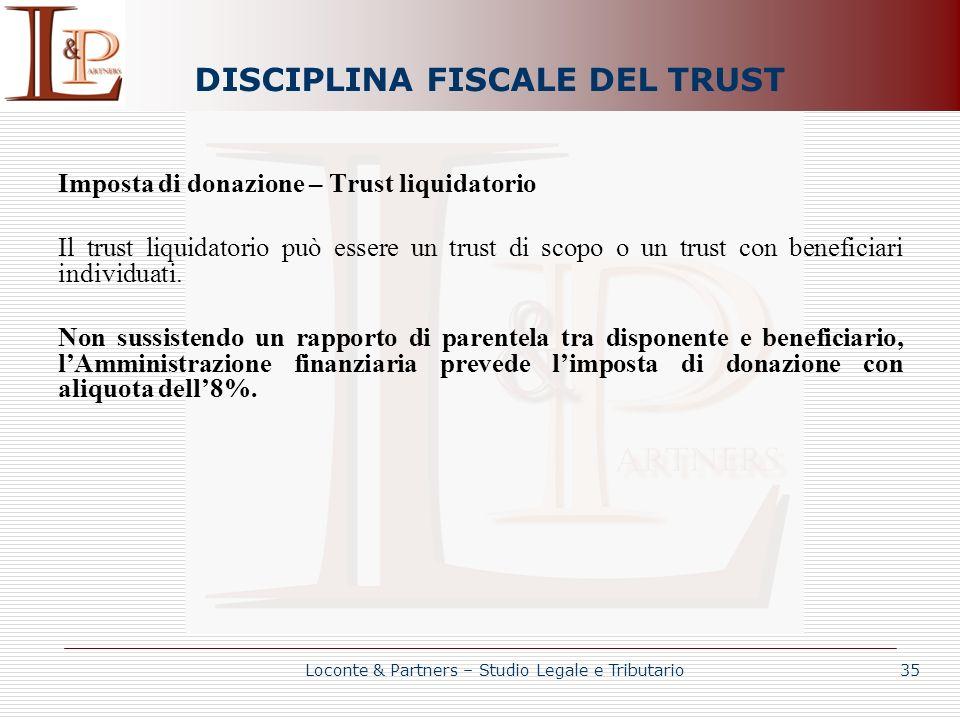 DISCIPLINA FISCALE DEL TRUST Imposta di donazione – Trust liquidatorio Il trust liquidatorio può essere un trust di scopo o un trust con beneficiari i