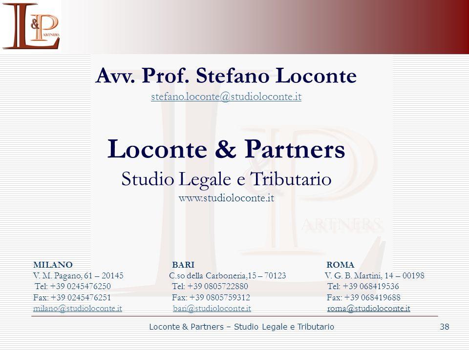 Loconte & Partners – Studio Legale e Tributario 38 Avv. Prof. Stefano Loconte stefano.loconte@studioloconte.it Loconte & Partners Studio Legale e Trib