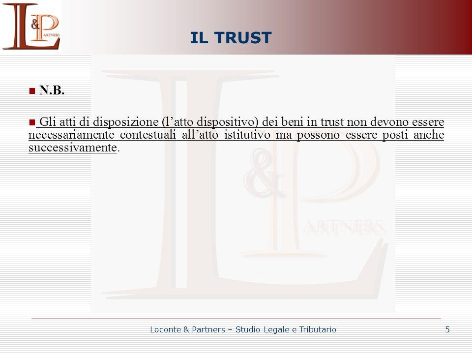 IL TRUST N.B. Gli atti di disposizione (latto dispositivo) dei beni in trust non devono essere necessariamente contestuali allatto istitutivo ma posso