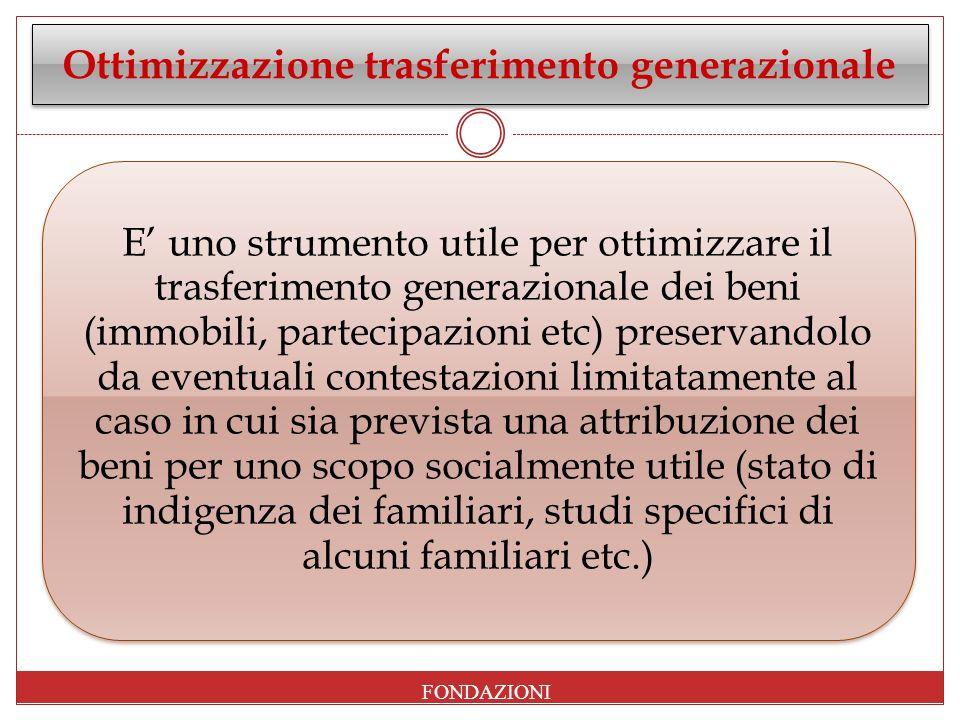 Ottimizzazione trasferimento generazionale E uno strumento utile per ottimizzare il trasferimento generazionale dei beni (immobili, partecipazioni etc