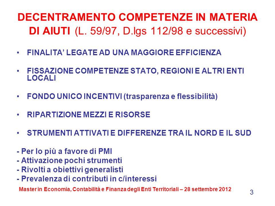Tab.5 Misure di agevolazione della politica regionale aventi rilievo per lo sviluppo dell industria (2007-2013) Misure Risorse (milioni di euro) Notazioni Crediti di imposta per investimenti (2007-2013) (legge 296/2006) 4.475,7Impegni Accesso solo nel 2008 per esaurimento r isorse Crediti di imposta per l occupazione (2008-2010) (legge 244/2007) 600,0Dotazione Non più operativi perché concedibili per dipendenti assunti nel 2008 Crediti di imposta per l occupazione (2011-2013) (legge 106/2011) 142,0Dotazione Per dipendenti assunti tra maggio 2011 e maggio 2013 Crediti di imposta per investimenti (legge 106/2011) n.d.