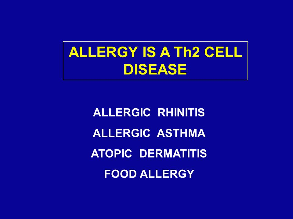 ALLERGY IS A Th2 CELL DISEASE ALLERGIC RHINITIS ALLERGIC ASTHMA ATOPIC DERMATITIS FOOD ALLERGY