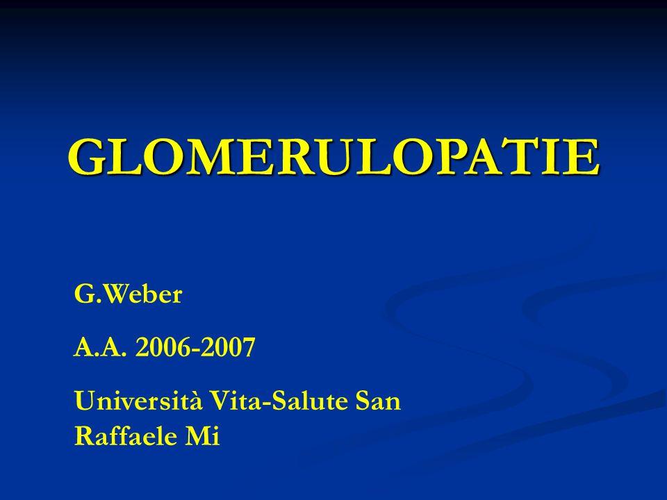 Glomerulopatie in età pediatrica S.Nefrosica S. Nefritica Età pediatrica: s.