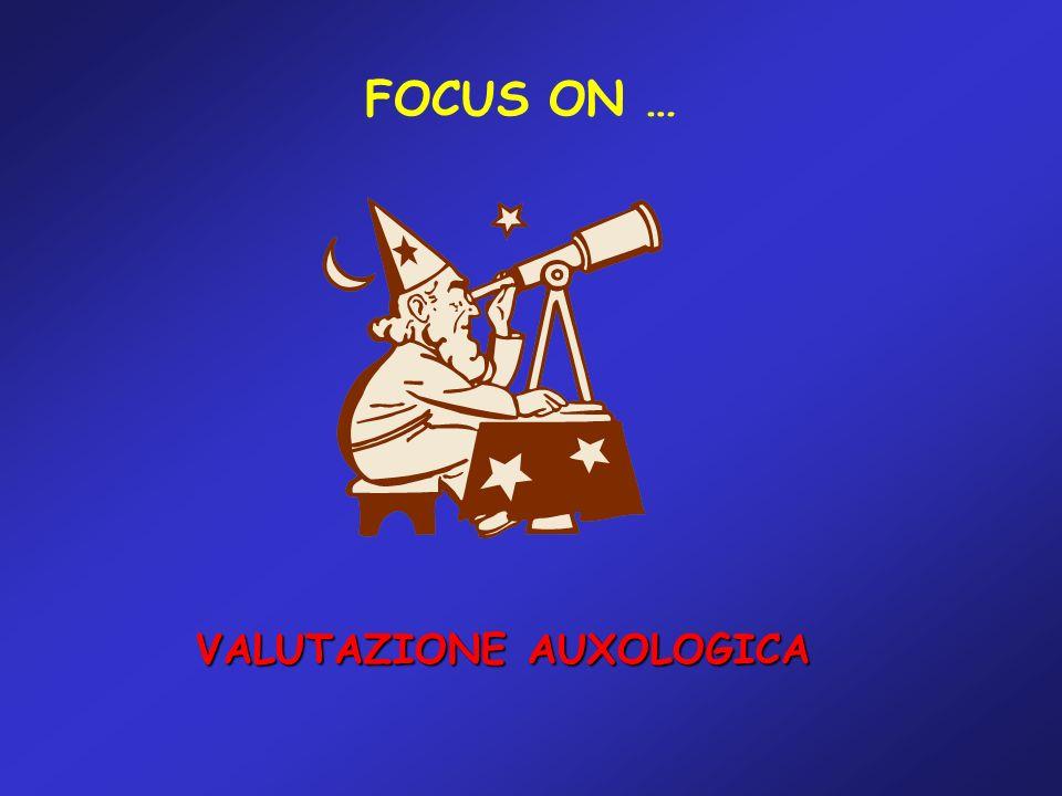 FOCUS ON … VALUTAZIONE AUXOLOGICA