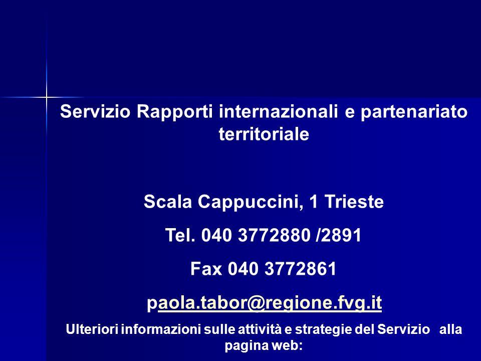 Servizio Rapporti internazionali e partenariato territoriale Scala Cappuccini, 1 Trieste Tel.