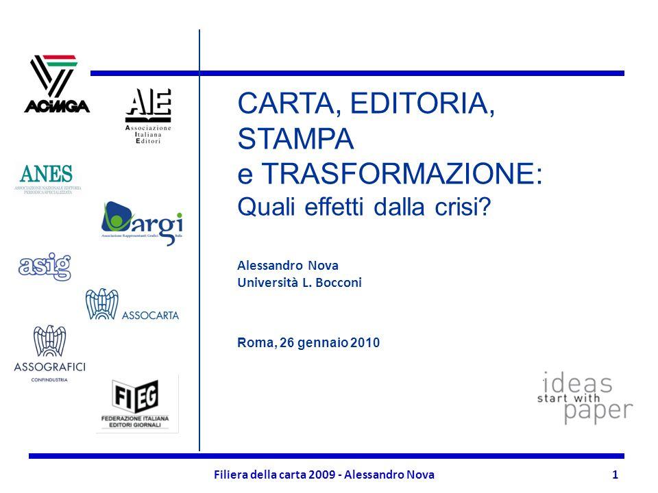 Filiera della carta 2009 - Alessandro Nova1 CARTA, EDITORIA, STAMPA e TRASFORMAZIONE: Quali effetti dalla crisi.