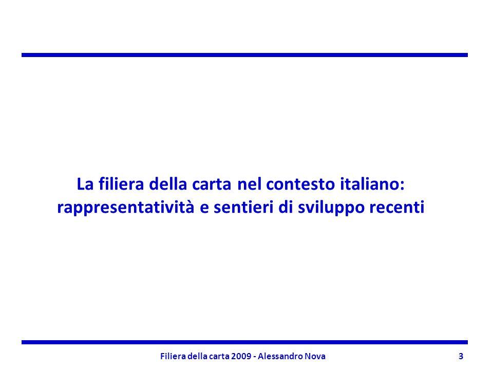 Filiera della carta 2009 - Alessandro Nova3 La filiera della carta nel contesto italiano: rappresentatività e sentieri di sviluppo recenti