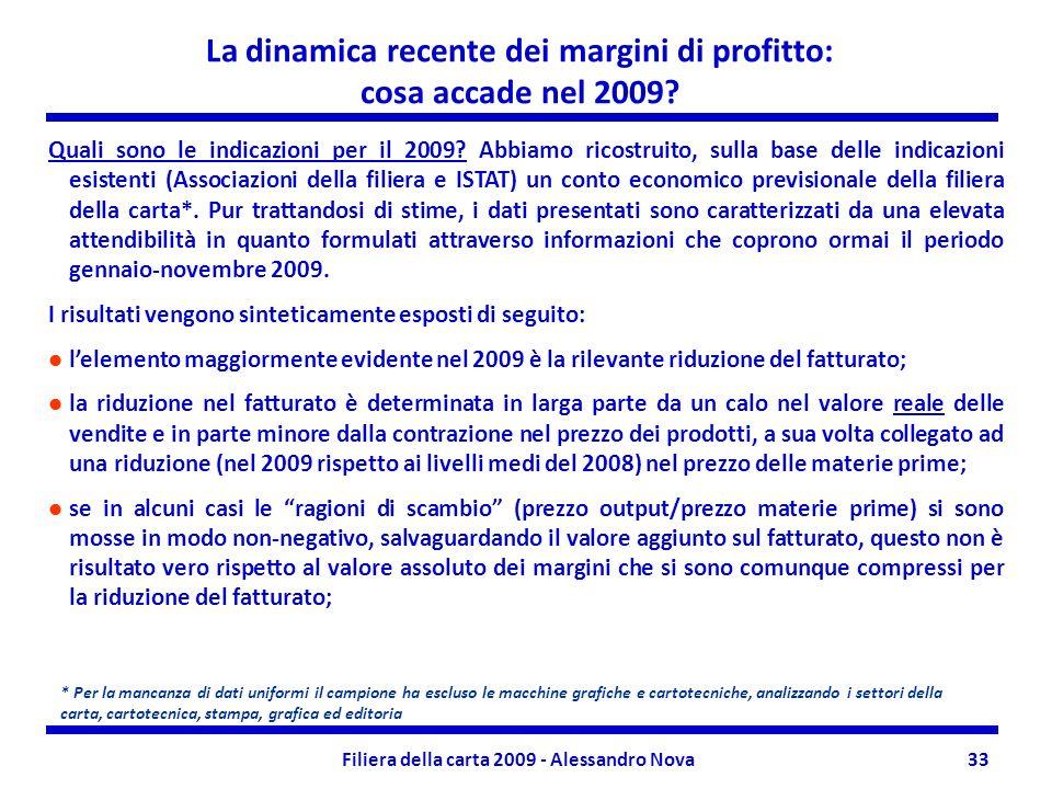 Filiera della carta 2009 - Alessandro Nova33 La dinamica recente dei margini di profitto: cosa accade nel 2009.