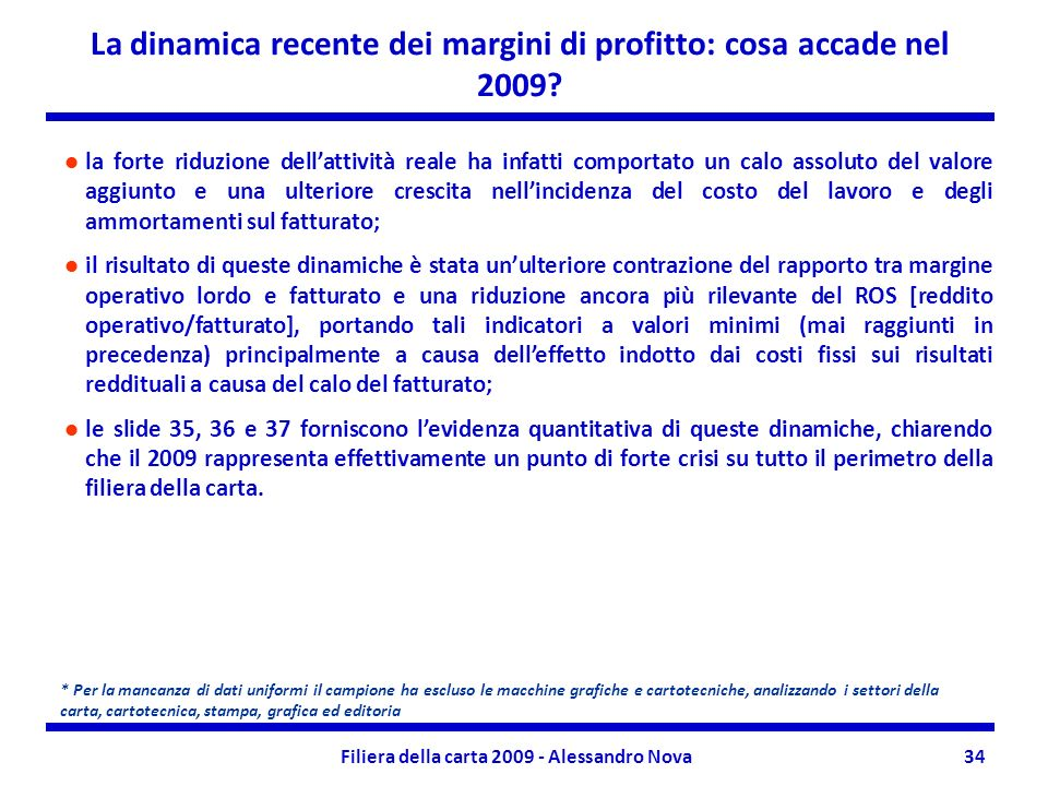Filiera della carta 2009 - Alessandro Nova34 La dinamica recente dei margini di profitto: cosa accade nel 2009.