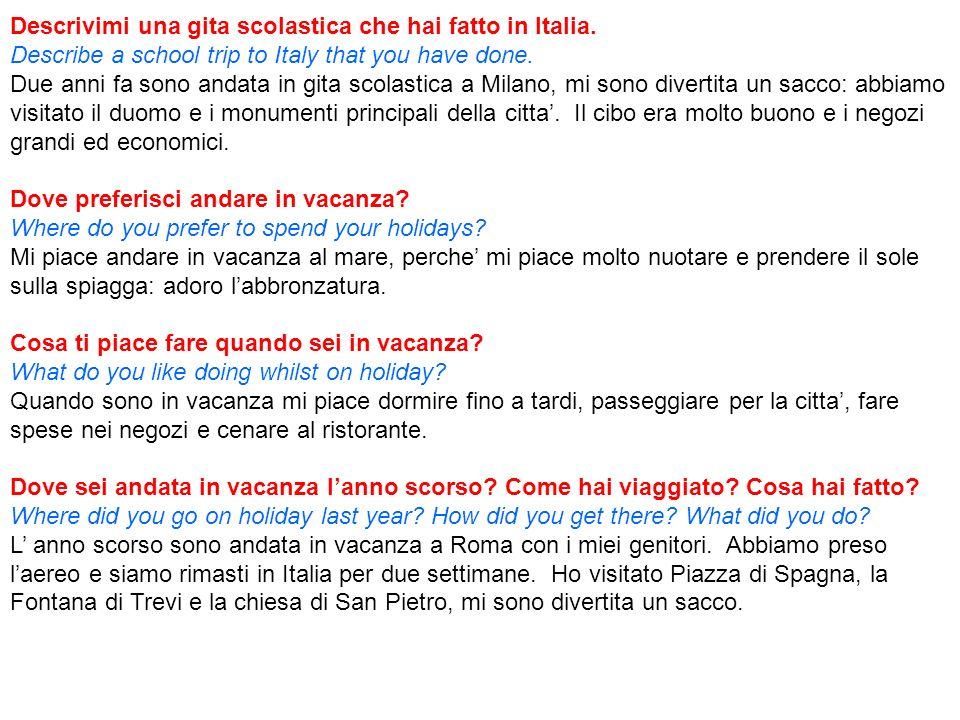 Descrivimi una gita scolastica che hai fatto in Italia.