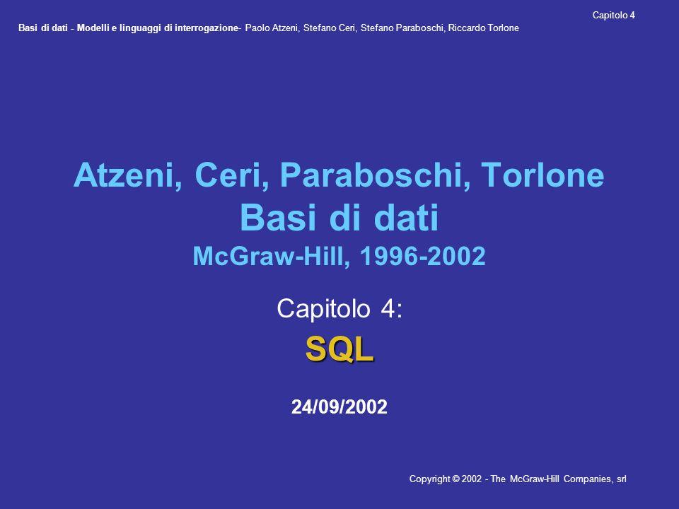 Basi di dati - Modelli e linguaggi di interrogazione- Paolo Atzeni, Stefano Ceri, Stefano Paraboschi, Riccardo Torlone Copyright © 2002 - The McGraw-H