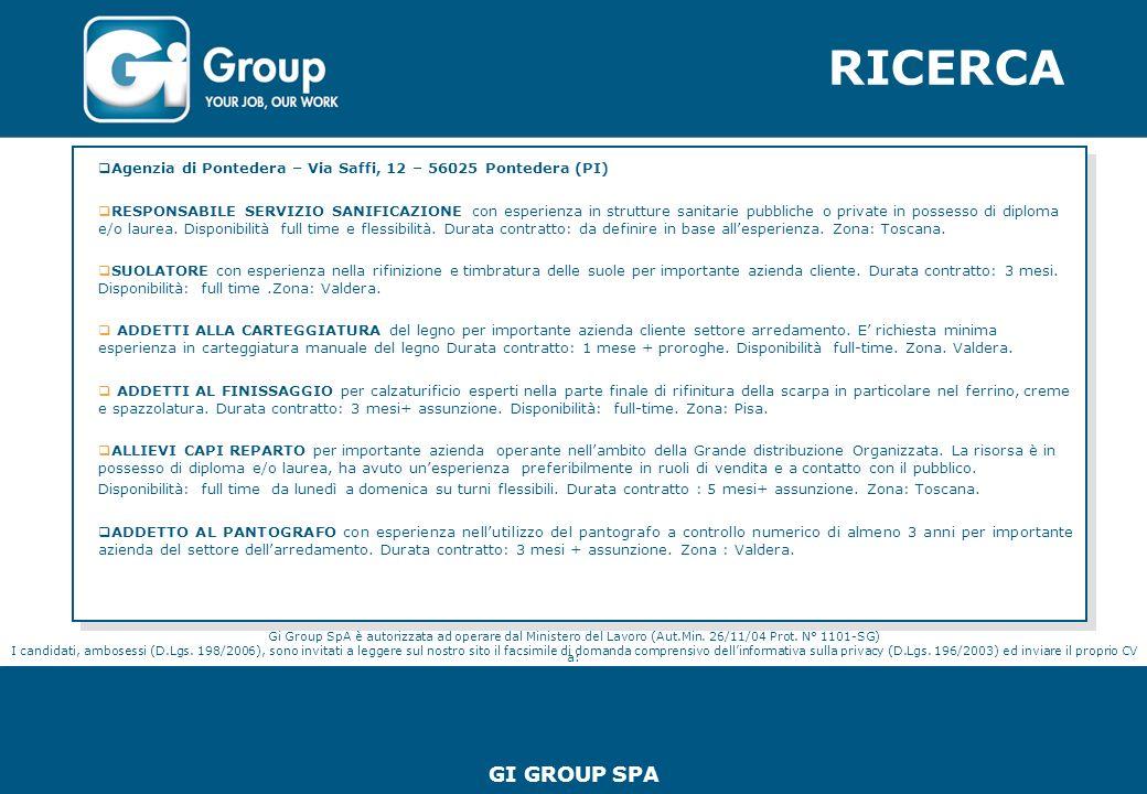RICERCA GENERALE INDUSTRIELLE SPA Agenzia di Xxxxxxx – Xxx Xxxxxxx, X – xxxx Xxxx Xxxxx Xxxxxxxxx xxxxxxxxxxxxxxxxxxxxxxxxxxxx www.generaleindustrielle.it Gi Group SpA è autorizzata ad operare dal Ministero del Lavoro (Aut.Min.