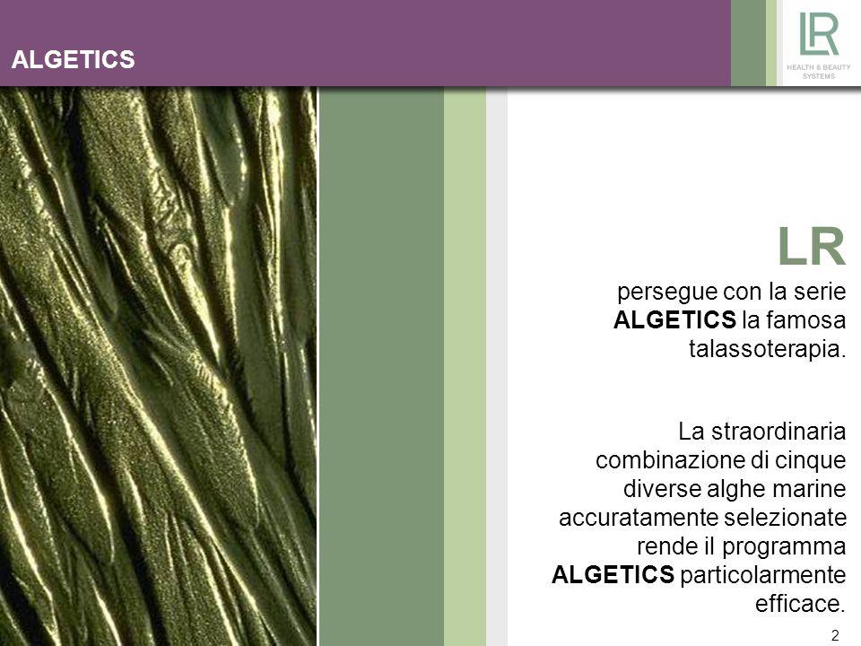 2 ALGETICS LR persegue con la serie ALGETICS la famosa talassoterapia. La straordinaria combinazione di cinque diverse alghe marine accuratamente sele
