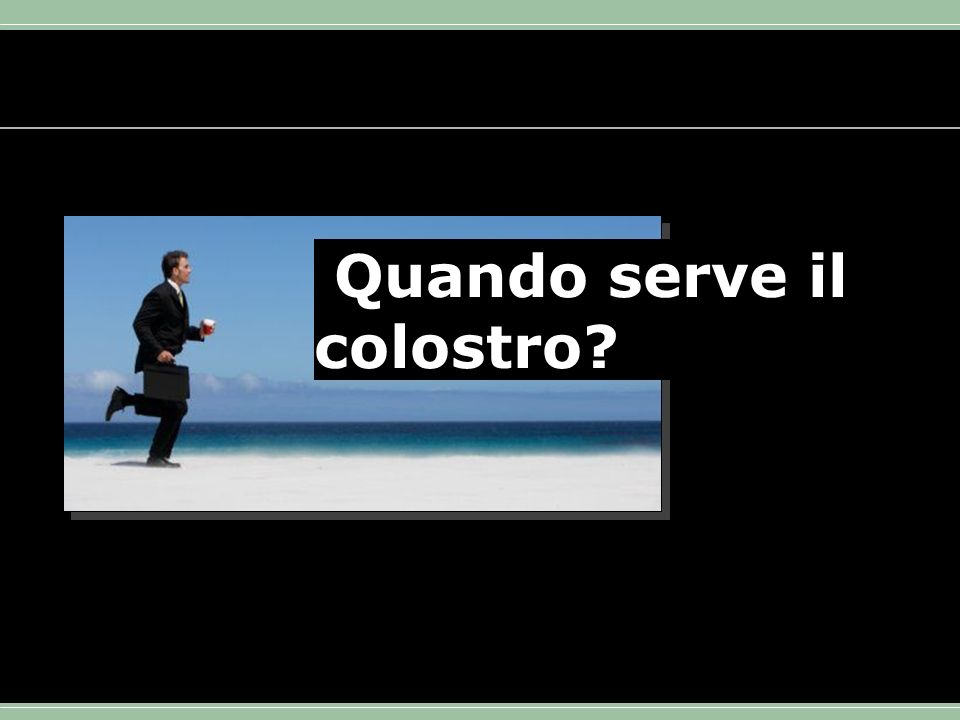 Quando serve il colostro?